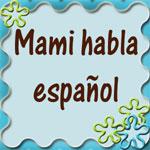 Mami habla español